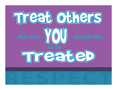 SEL Poster: Treat others the way you would like to be treated- Respect