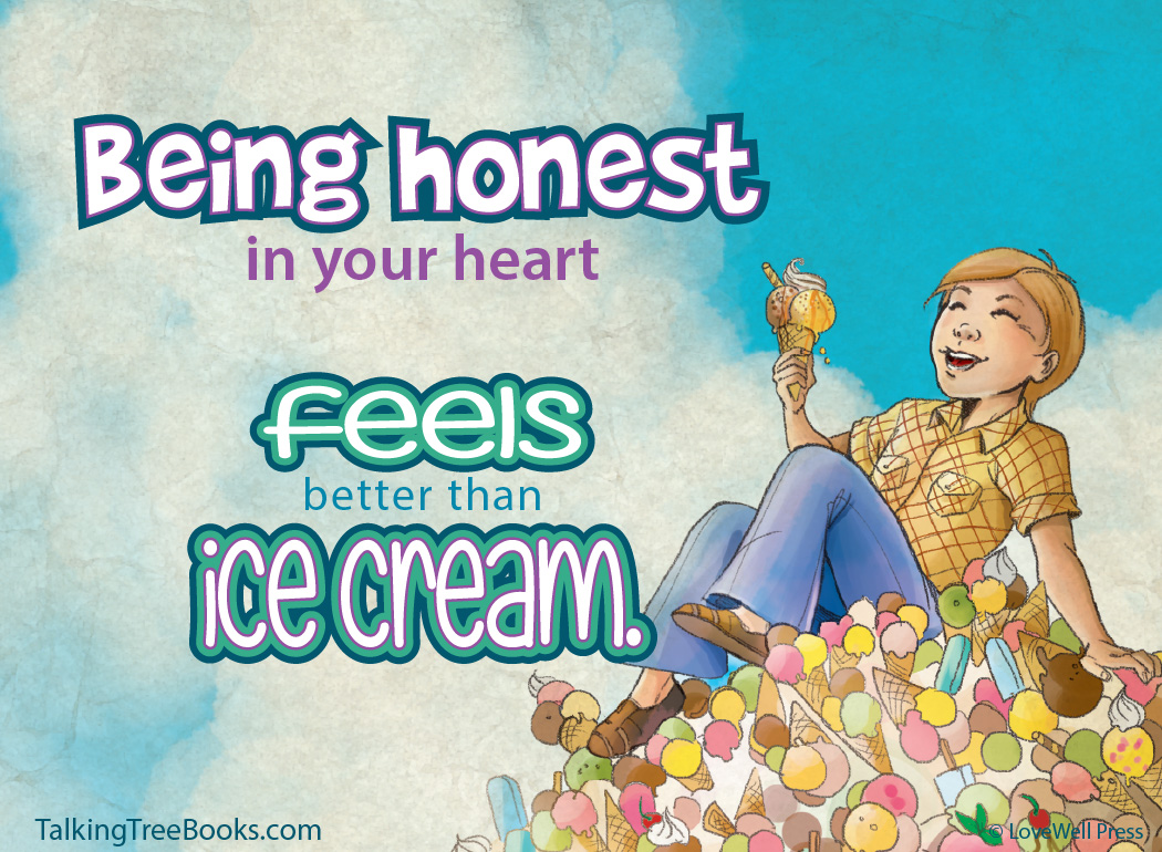 Being honest in your heart feels better than ice cream... - Quote for kids character and SEL