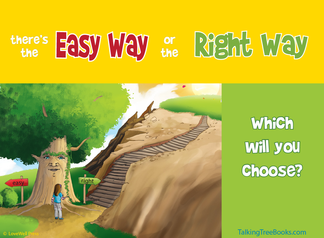 'There's the easy way and the right way.'- Character Building and SEL  quote for kids