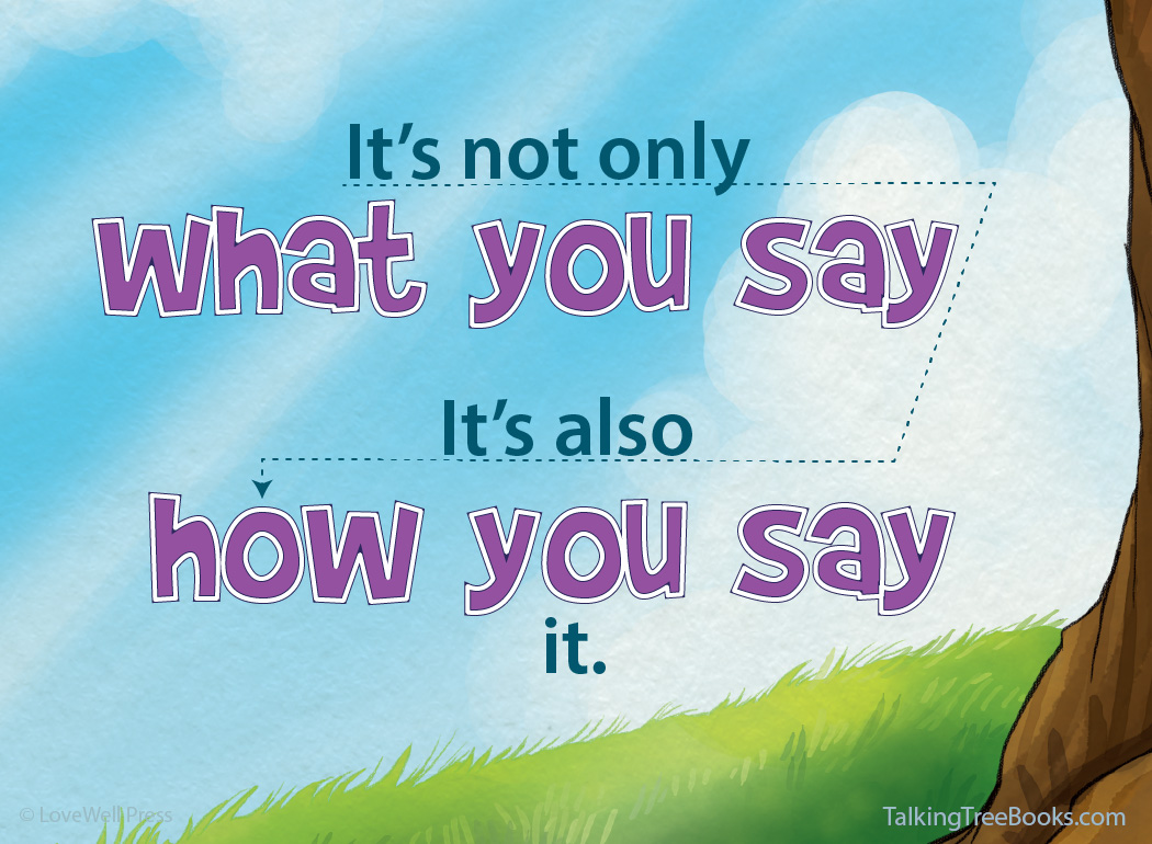 'It's not only what you say, its also how you say it.'- Positive quote for kids character building / social emotional learning
