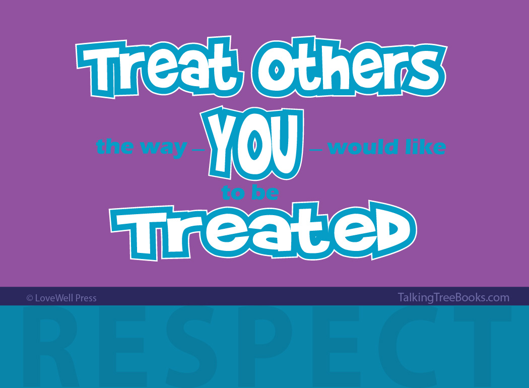 'Treat others the way you would like to be treated...'- Motivational quote for kids SEL
