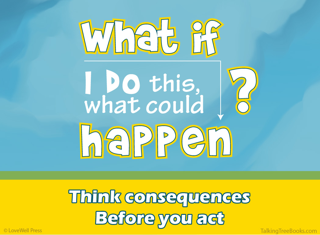 'What if I do this what could happen? Think Consequences...' - Positive quote for kids SEL
